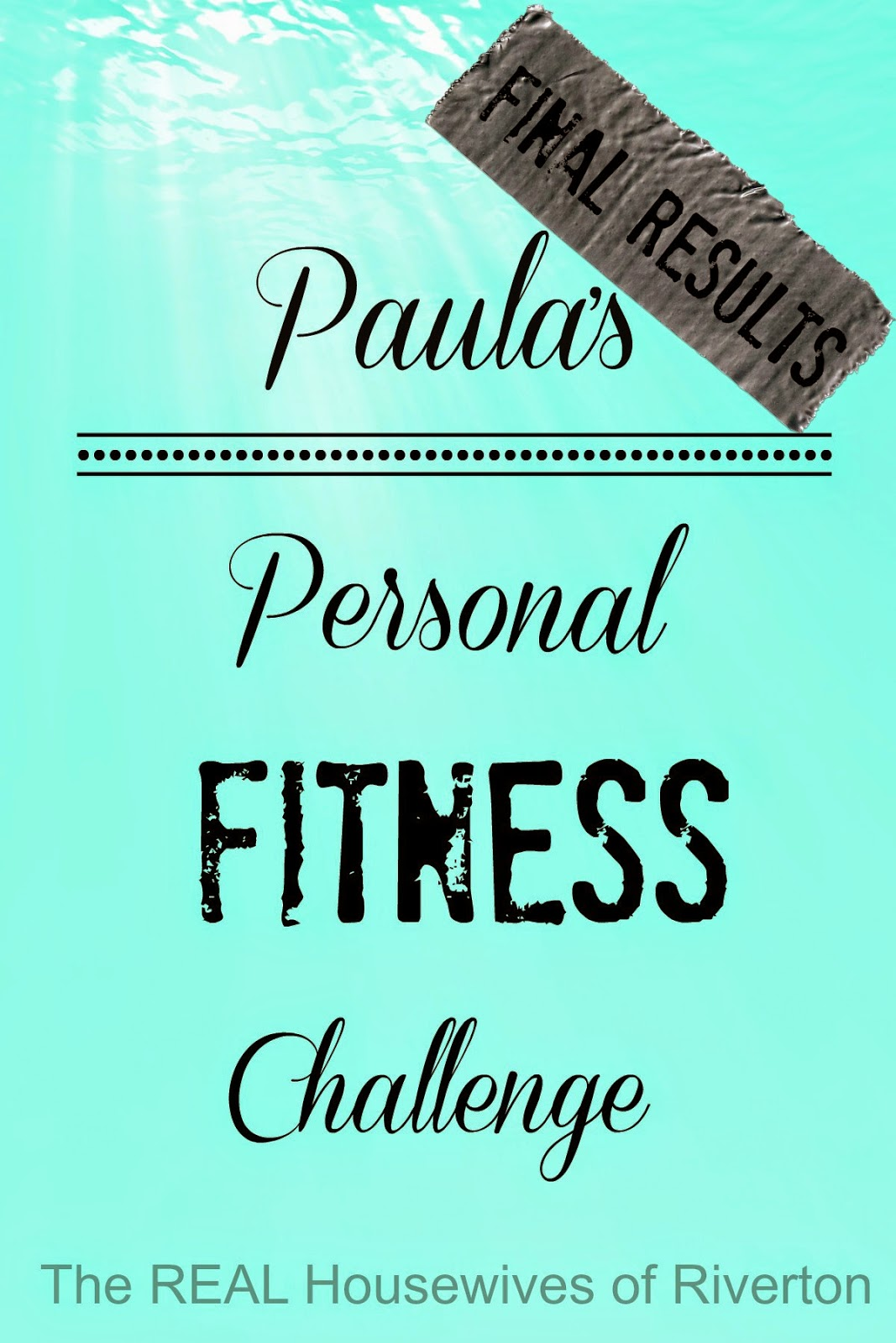 Paula's Personal Fitness Challenge – FINAL RESULTS