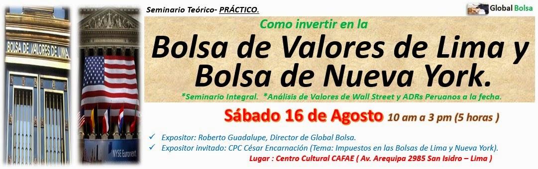 http://www.global-bolsa.com/index.php/articulos/item/1699-seminario-teorico-practico-como-invertir-en-la-bolsa-de-valores-de-lima-y-bolsa-de-nueva-york-seminario-integral-analisis-de-valores-de-wall-street-y-adrs-peruanos-a-la-fecha