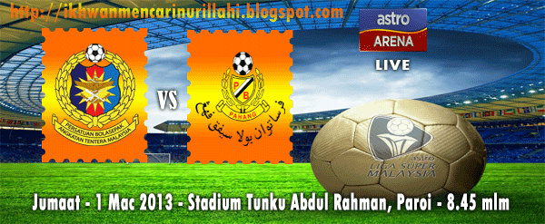 Live Streaming Pahang vs ATM 1 Mac 2013 - Liga Super 2013