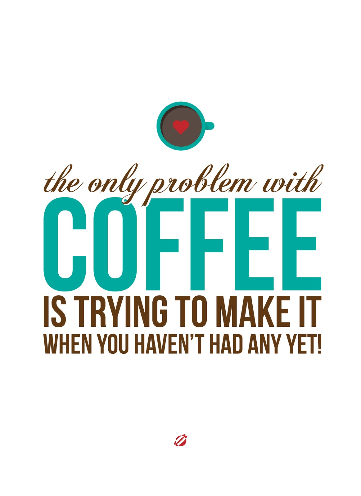 LostBumblebee 2013- Problem with Coffee- Free Printable