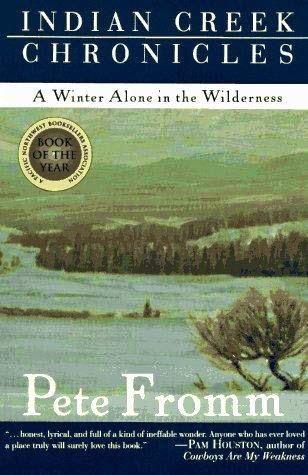 http://www.amazon.com/Indian-Creek-Chronicles-Winter-Wilderness/dp/0312422725/ref=asap_bc?ie=UTF8