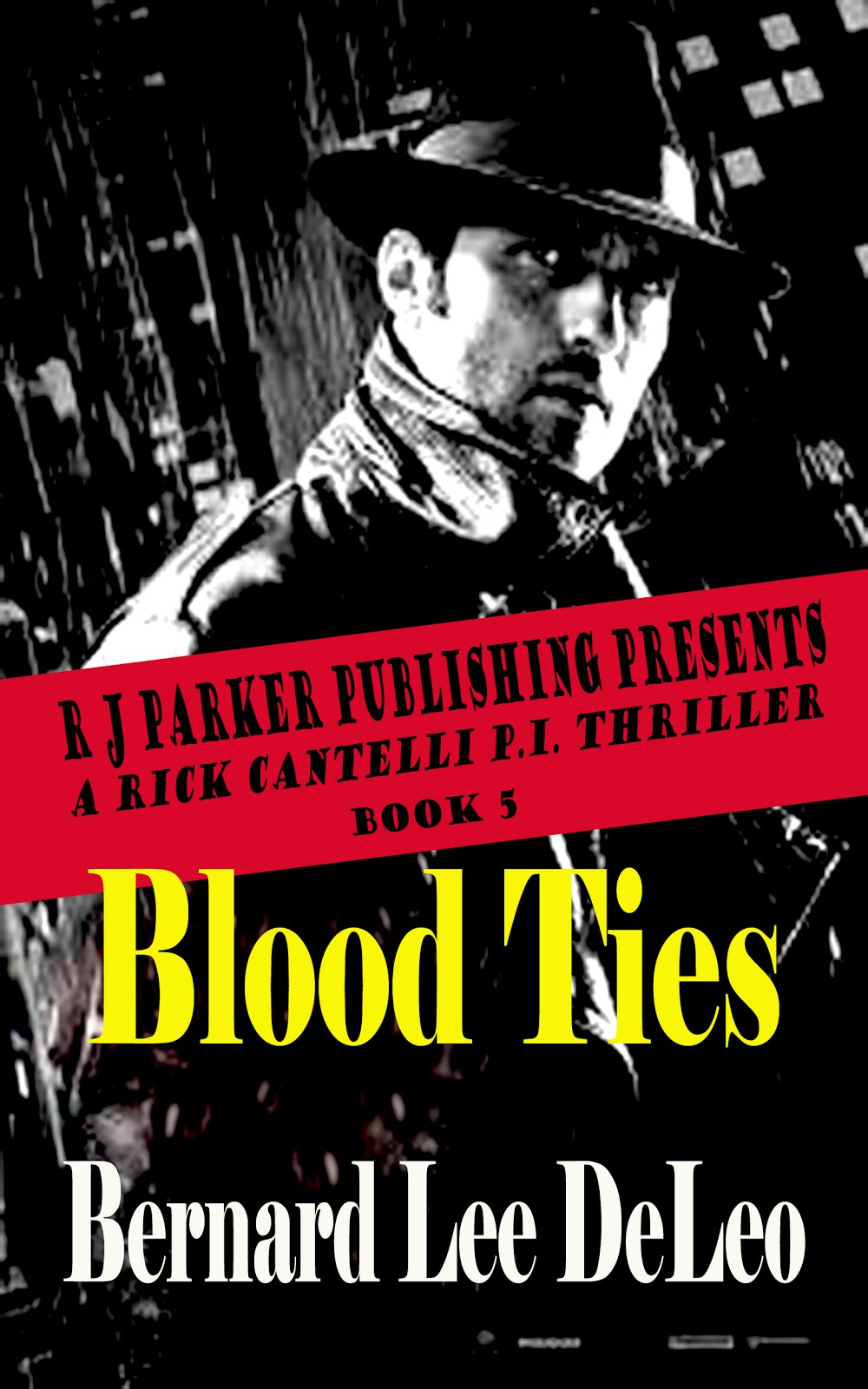 Rick Cantelli, P.I. Book 5: Blood Ties