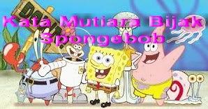 Kumpulan Terbaru Kata Kata Bijak Dari Film Spongebob Squarepants