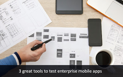 3 Tools to Test Mobile Apps