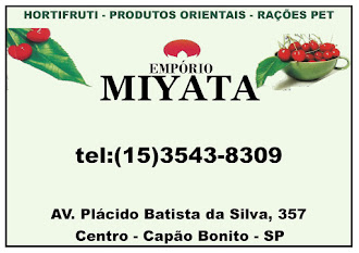 EMPÓRIO MIYATA  Av. Plácido Batista da Silva, 357  Centro - Capão Bonito - SP  tel: (15)3543-8309
