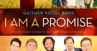 I Am a Promise by Gloria Gaither