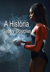 Baixe imagem de A História de Gabby Douglas (Dublado) sem Torrent
