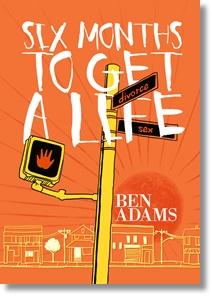 Six Months to Get a Life (Ben Adams)