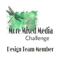 I have been invited to be on the new More Mixed Media design team