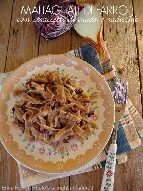 Ricetta maltagliati di farro risottati con crudo e radicchio