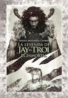 """Portada del libro """"La leyenda de Jay-Troi, El Inmortal"""", de Daniel Menéndez Cuervo"""