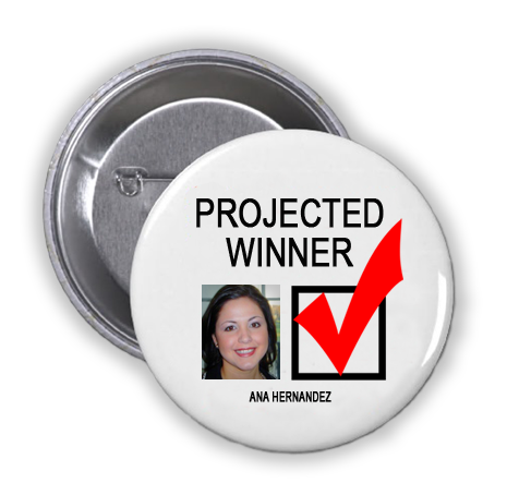 ANA HERNANDEZ IS A PROJECTED WINNER IN THE TUESDAY, NOVEMBER 8, 2016 PRESIDENTIAL ELECTION