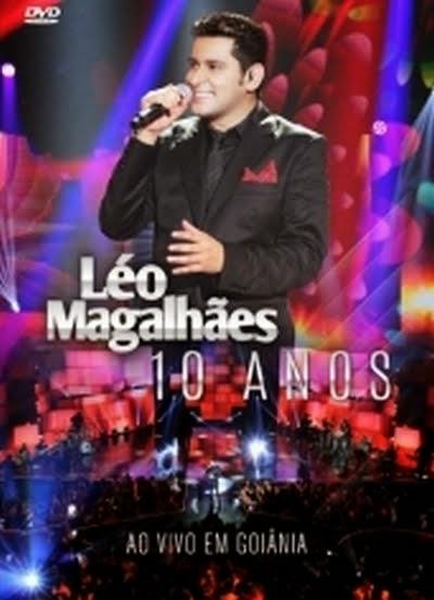 DVD Léo Magalhães - 10 Anos Ao Vivo