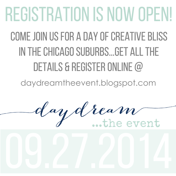 come join us for this fun creative retreat http://daydreamtheevent.blogspot.com/