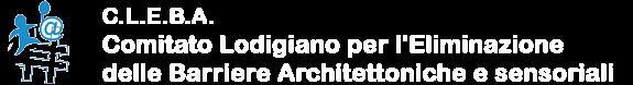 C.L.E.B.A. Comitato Lodigiano per l'Eliminazione delle Barriere Architettoniche e sensoriali