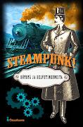 Steampunk! Höyryä ja helvetinkoneita