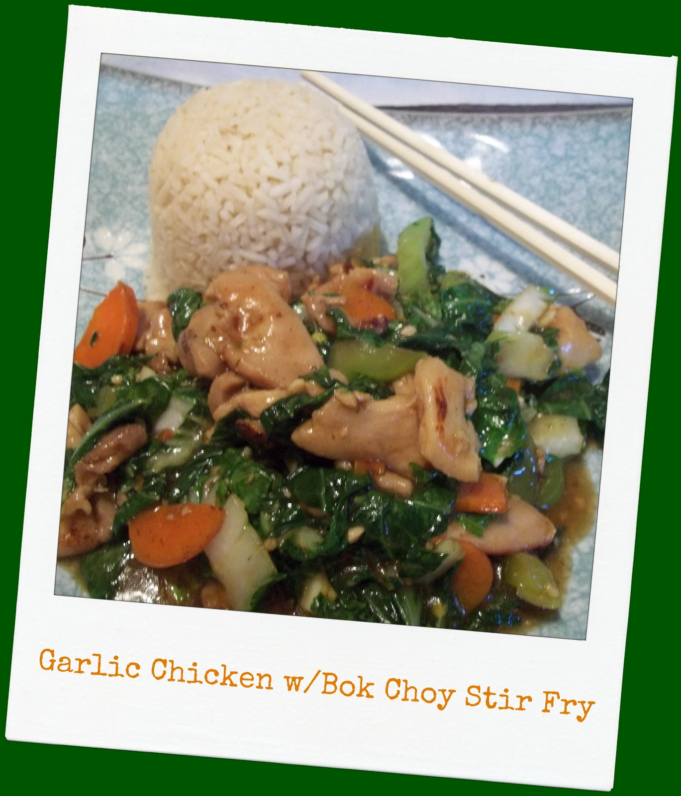... : He likes it! He likes it! Garlic Chicken w/Bok Choy Stir Fry