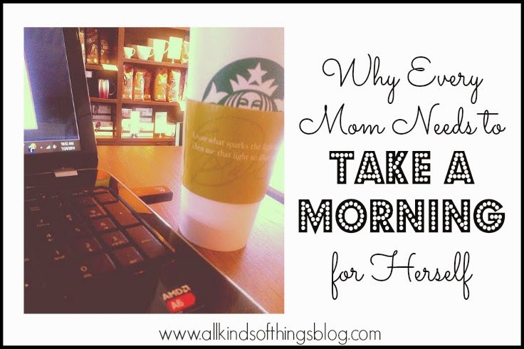 Why Every Mom Needs to Take a Morning for Herself
