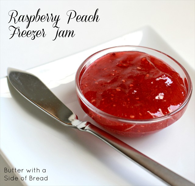 Raspberry Peach Freezer Jam, Butter with a Side of Bread