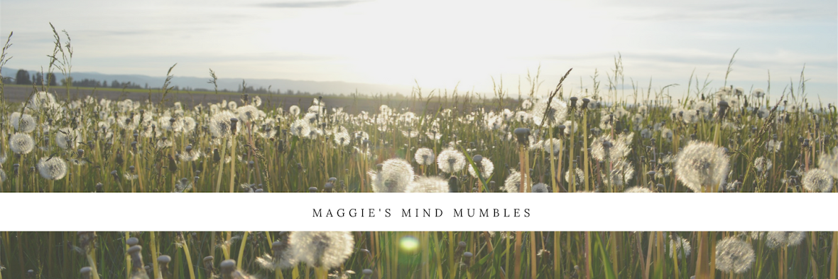 Maggie's Mind Mumbles