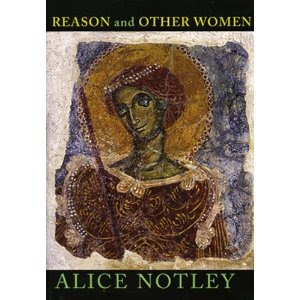 REASON and OTHER WOMEN by ALICE NOTLEY