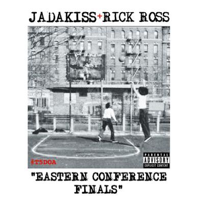 JADAKISS FT. RICK ROSS - EASTERN CONFERENCE FINALS