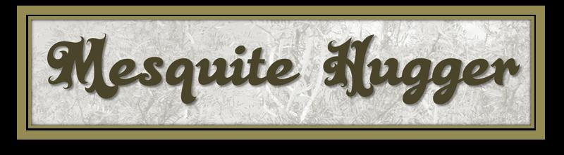 Mesquite Hugger