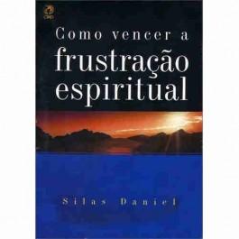 Como vencer a frustração espiritual