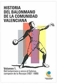 Historia del Balonmano de la Comunidad Valenciana Vol. I