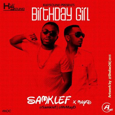 Samklef  – Birthday Girl (Feat. May D)