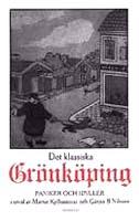 Nils Hasselskog, Det klassiska Grönköping : idyller och paniker, Förlag Fischer & Co., Stockholm, 1997