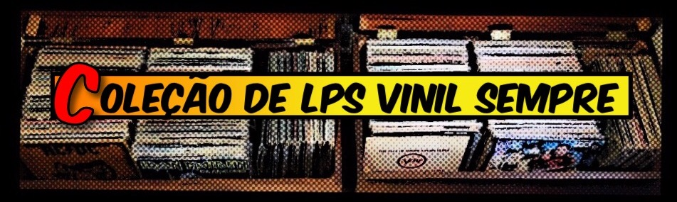 Coleção de LPs - Vinil Sempre!