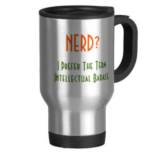 Nerd?.. Intellectual Badass | Funny Commuter Mug