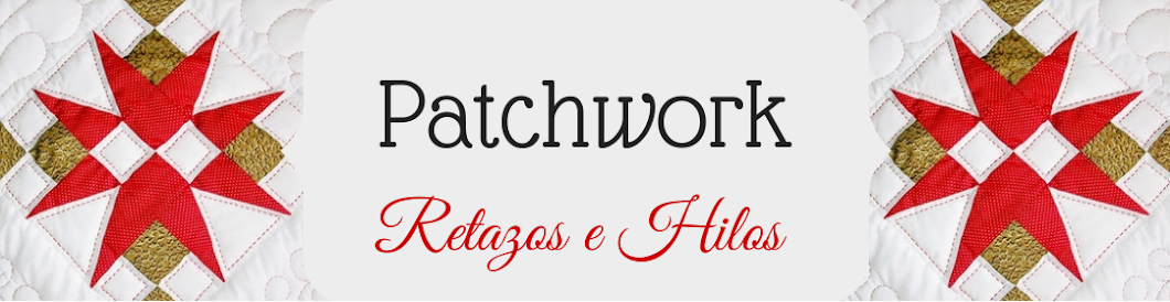 Patchwork, Retazos e Hilos