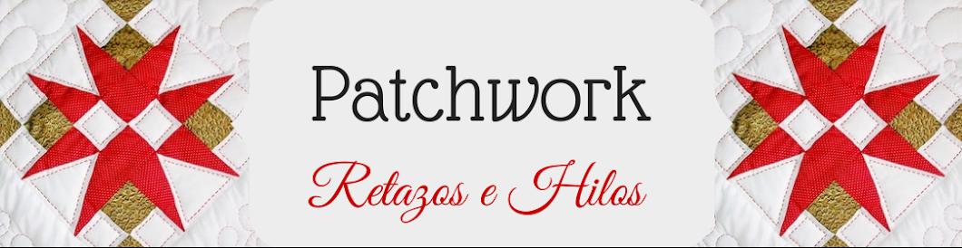 Patchwork, Retazos e Hilos