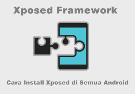Install Xposed Framework di semua Android