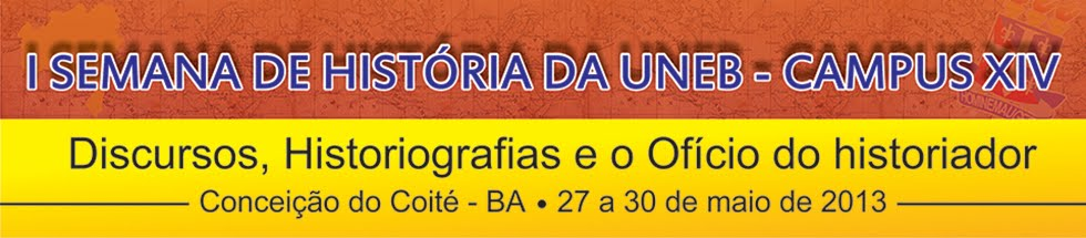 I Semana de História da UNEB - Campus XIV