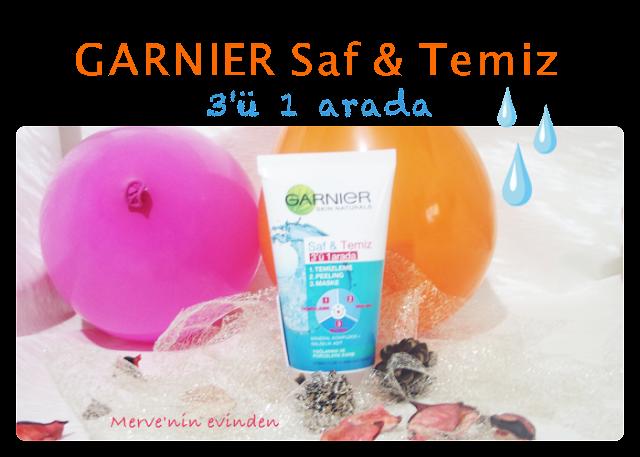 Garnier Saf & Temiz 3'ü 1 Arada Deneyimim