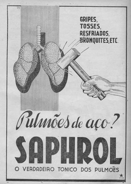 """Para ter """"pulmões de aço"""" que resistissem a gripes, tosses, resfriados e bronquites, só tomando o """"verdadeiro tônico"""" pulmonar: Saphrol."""