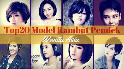 top 20 model rambut pendek wanita asia terbaru