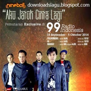 buy the original CD or use the RBT and NSP to support the singer  Unduh  Nineball - Aku Jatuh Cinta Lagi.mp3s New Downloads
