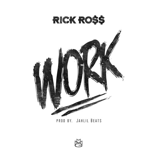 Rick Ross – Work (Prod. by Jahlil Beats)