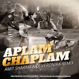 APLAM CHAPLAM - AMIT SHARMA & DJ VERONIKA REMIX