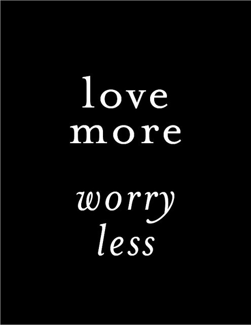 inspirational picture quotes love more worry less