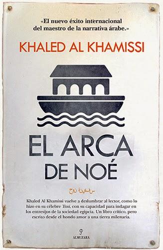 El arca de Noé -- Khaled Al Khamissi -- Almuzara