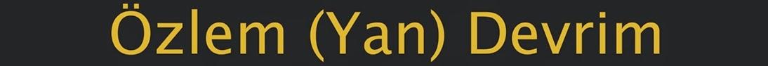 ÖZLEM (YAN) DEVRİM