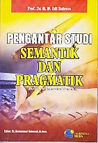 toko buku rahma: buku PENGANTAR STUDI SEMANTIK DAN PRAGMATIK, pengarang edi subroto, penerbit cakrawala media