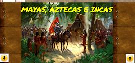 IR AL BLOG DE MAYAS, AZTECAS E INCAS