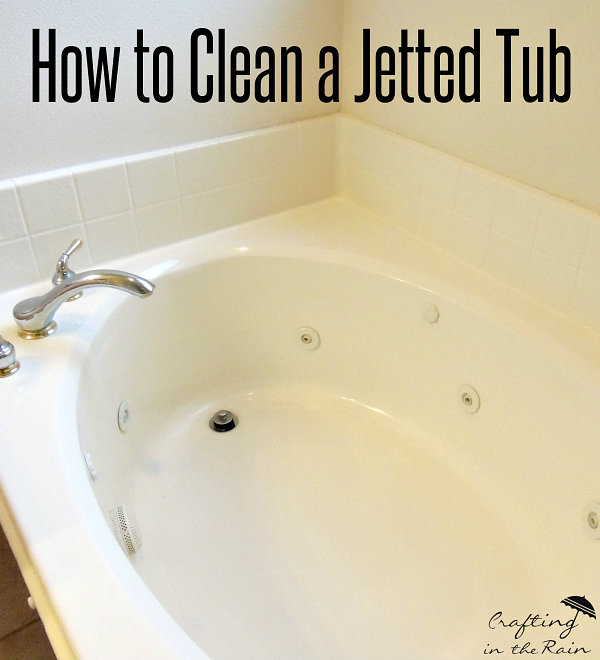 How to Clean a Jetted Tub | Crafting in the Rain