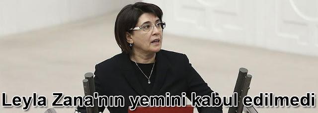 Leyla Zana'nın yemini kabul edilmedi